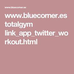 www.bluecorner.es totalgym link_app_twitter_workout.html