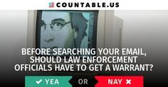 Before Searching Your Email, Should Law Enforcement Officials Have To Get A Warrant? #CrimeandPolice #CyberSecurity #FederalAgencies #Internet #LegalAffairs #Privacy #politics #Countable