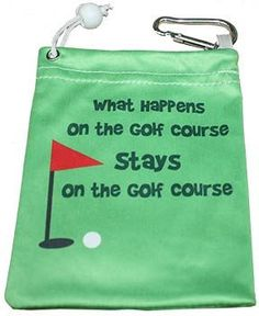 This fun tee bag is 4.5 x 5.5. The front and back say what happens on the golf course stays on the golf course. It has a drawstring and a clip to hang on your bag. It is made of micro-fiber material and comes with 4 custom tees. A great gift or tournament prize.