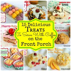 15 Yummy Treats for summer visiting on the Front Porch, back deck or the cottage....everything from breakfast cookies to gooey squares!