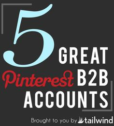 5 companies prove that it is possible to create great Pinterest B2B accounts.