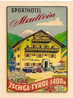 Sporthotel Madlein ~ Ischgl ~ Austria Vintage Luggage, Vintage Travel Posters, Poster Vintage, Snow Place, Travel Ads, Winter Mountain, Vintage Hotels, Equador, Luggage Labels