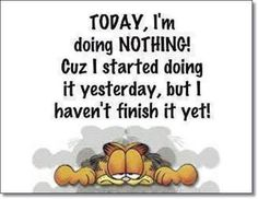 today Im doing nothing funny quotes quote garfield lol funny quote funny quotes lazy humor