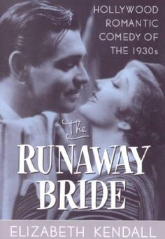 The Runaway Bride: Hollywood Romantic Comedy of the 1930's