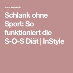 Schlank ohne Sport: So funktioniert die S-O-S Diät   InStyle