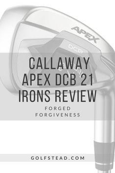 Callaway Golf, Golf Club Reviews, Iron Reviews, Irons, Cavities, 21st, Iron