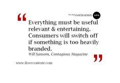 useful, relevant & entertaining / Will Sansom, Contagious Magazine by APA UK