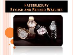 Fasterluxury stylish & refined watches  Fasterluxury watches represents a new way to buy a luxury watch. Limited edition Time pieces directly to you at the fraction of retail price. #Fasterluxury.com, #fasterluxury, #fasterluxury watches