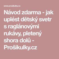 Návod zdarma - jak uplést dětský svetr s raglánovými rukávy, pletený shora dolů - Prošikulky.cz