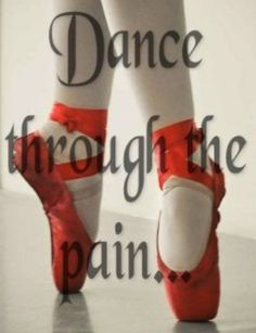 I love it when I wake up sore from ballet last night. It means that I worked hard and had a successful class. You've just gotta dance through the pain. Because once your dancing it all disappears.