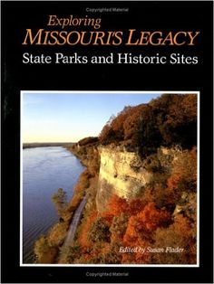 Exploring Missouri's Legacy: State Parks and Historic Sites / edited by Susan Flader http://fama.us.es/record=b2690457~S5*spi
