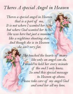 Please take care of my angel God, she touched my heart in so many ways, like only a loving mother can do.