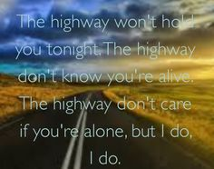 Highway Don't Care.  I don't understand why everyone gives Taylor Swift credit for this song. She sings a whole ten words. This is Tim McGraw's song, whether you like it or not
