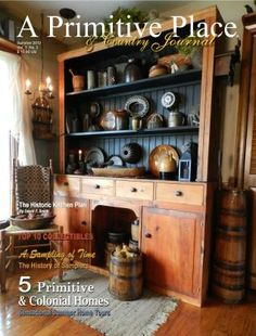 A Primitive Place Magazine | A Primitive Place & Country Journal magazine is a primitive, Colonial, and country magazine. Each issue is filled with inspiration for the decorator, cook, crafter, gardener, and homesteader looking to live a simpler way of life