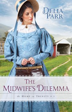 Delia Parr - The Midwife's Dilemma / #awordfromJoJo #ChristianFiction #CleanRomance #DeliaParr