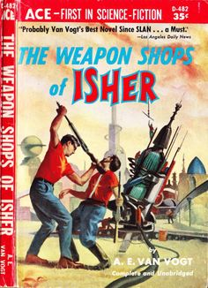 scificovers:  Ace Books D-482:The Weapon Shops of Isher by A. E. van Vogt 1961. Cover artist unknown.