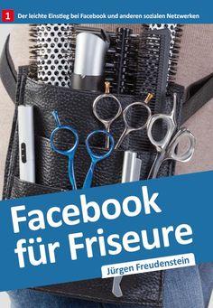 Facebook für Friseure ** JÜRGEN FREUDENSTEIN ** Unternehmensberater, Redakteur und Autor #facebook #friseur #friseure #hairdresser #coiffeur #posten