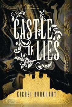 Buy Castle of Lies by Kiersi Burkhart at Mighty Ape NZ. Thelia isn't in line to inherit the crown, but she's been raised to take power however she can. She's been friends with Princess Corene her whole life. Ya Books, Books To Read, Elf Warrior, Victoria Aveyard, The Heirs, Fantasy Books, Book Recommendations, Book Suggestions, Book Cover Design