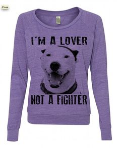 Womens I'm a LOVER not a Fighter PITBULL Screen Print Top Long Sleeve American Alternative Apparel S M L XL more Colors on Etsy, $30.00