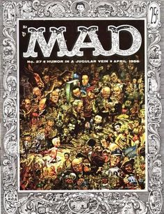 Cover for MAD # 2 On Dec at PM,, along with Fantagraphic's Gary Groth, I'll be interviewing the one and only living legend JAC. Book Cover Art, Comic Book Covers, Mad Magazine, Magazine Covers, Jim Steranko, Jack Davis, Ec Comics, Joe Kubert, A Funny Thing Happened