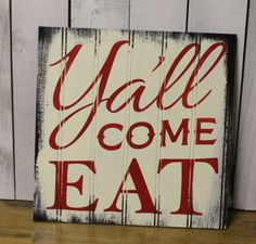 Y'all come Eat/Kitchen Sign/ Sign/Kitchen by TheGingerbreadShoppe
