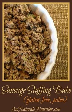 """Sausage Stuffing Bake! (gluten-free, paleo, low-carb)  Your guests will never in a million years know this isn't the """"traditional"""" stuffing right outta the bird!  DELICIOUS!  By Jenny at www.AuNaturaleNutrition.com"""