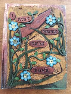 I Must Write That Down, Polymer Clay Covered Art Journal, Writing Journal