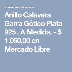 Anillo Calavera Garra Gótico Plata 925 . A Medida. - $ 1.050,00 en Mercado Libre