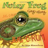 Noisy Frog Sing-Along by John Himmelman | Picture This! Teaching with Picture Books