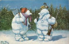 hunter snowman with gun and smoking a pipe talks to bent over snowman with axe. Artist:ARTH. THIELE