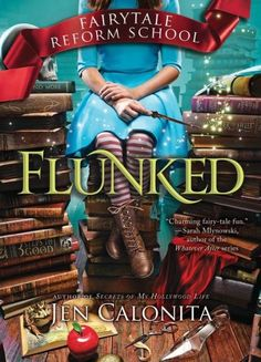 Flunked (Fairy Tale Reform School Series #1)