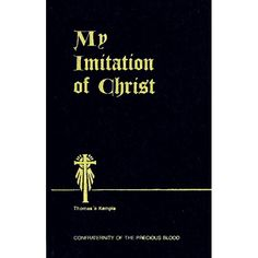 My Imitation of ChristBy Thomas A KempisConfraternity of the Precious Blood edition474 Pages, Softcover Next to the Bible, this book is the most widely used devotional reference in the Catholic tradition. This edition has beautiful, traditional black and white illustrations depicting various topics including, the life of Christ and more. It's a Catholic prayer book filled with profound insights and teachings regarding how to live the Catholic faith. Originally written for monks, My Imitation…