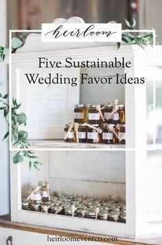 Heirloom Event Co.   The Heirloom Blog   5 Sustainable Wedding Favors   #heirloomeventco #weddingfavors #favors #chicagowedding #sustainablewedding