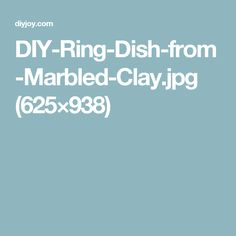 DIY-Ring-Dish-from-Marbled-Clay.jpg (625×938)