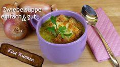 Zwiebelsuppe nach Französischer Art - Rezept von Lila Kuchen Meat, Chicken, Food, French Soup, Purple Cakes, Onion Soup Recipes, Melted Cheese, Meal, Eten