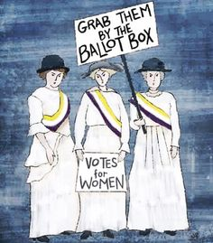 Less than a hundred years since we got the right to vote. Be thankful for our suffragette ancestors. Satire, Gay Pride, Women Suffragette, Donald Trump, Smash The Patriarchy, Protest Signs, Protest Art, Right To Vote, Political Art