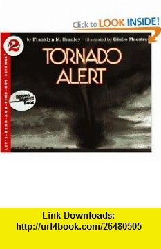 Tornado Alert (Turtleback School  Library Binding Edition) (Lets Read-And-Find-Out Science) (9780833548283) Franklyn M. Branley, Giulio Maestro , ISBN-10: 083354828X  , ISBN-13: 978-0833548283 ,  , tutorials , pdf , ebook , torrent , downloads , rapidshare , filesonic , hotfile , megaupload , fileserve