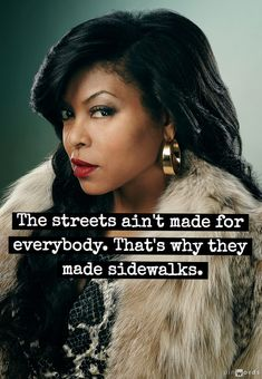 Empire / Lyon / Cookie / Streets / Sidewalks / Taraji P. Serie Empire, Empire Cast, Empire Fox, Hip Hop, Cookie Lyon Quotes, Empire Quotes, Empire Cookie, Divas, Take The Fall