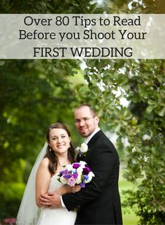 Photography Tips | Over 80 Tips to read before you Shoot your First Wedding, First Wedding Tips, Photos at Wedding, Wedding Photo Ideas