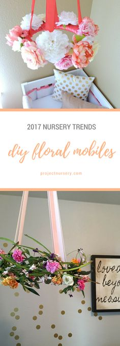 2017 Nursery Trend: DIY Floral Mobiles. The statement wall has been a huge trend for many years. Now, the mobile is having its moment. And the best part is most of these beautiful creations are handmade, DIY projects.