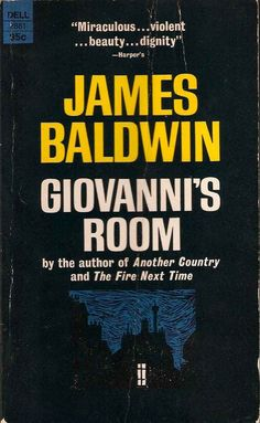Giovanni's Room by James Baldwin | 10 Formative Books Every Young Gay Man Should Read.