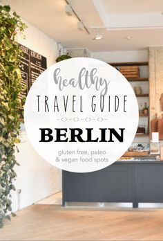 the ultimate healthy travel guide to berlin, germany | all the best healthy restaurants and cafes in berlin | gluten free, vegan, paleo, plant based options | where to eat in berlin, germany | cheap, perfect itinerary
