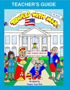 Travels with MAX to the White House - Teacher's Guide. Kids learn about the founding of America, three branches of government, White House history, famous rooms and more! Fun classroom activities and review quizzes. Interactive book for iPad, ages 7-9. www.travelswithmaxbooks.com
