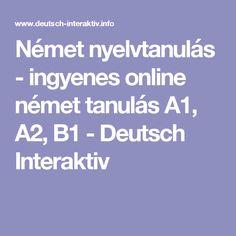 Német nyelvtanulás - ingyenes online német tanulás A1, A2, B1 - Deutsch Interaktiv Deutsch