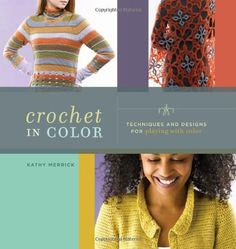 Crochet in Color -- Check this awesome product by going to the link at the image.