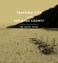 Traverse City and Leelanau County Travel Guide  | The Fresh Exchange