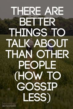 Even under the best of motives, gossip almost always does damage to the relationship that we can never completely undo. Here are some tips to do it less.