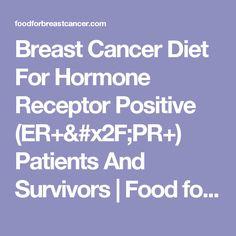 Breast Cancer Diet For Hormone Receptor Positive (ER+/PR+) Patients And Survivors | Food for Breast Cancer #naturalbreastcancertreatment