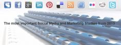 The most important Social Media- and Marketing-Studies from 2013 #Studies