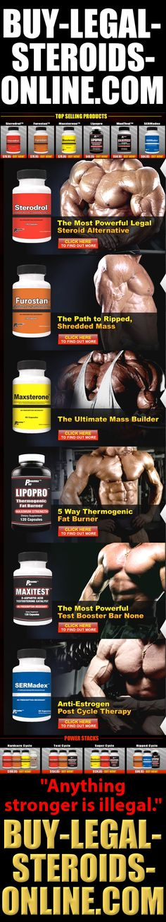 http://www.buy-legal-steroids-online.com These are some serious supplements right here, and the best part is they are safe. We'll help you get freaky ripped in no time, or if you're a chick you can get these for your boyfriend to subtly hint that he needs to start working out! Cause I know most of you are not impressed with your man's body! (to say the least)